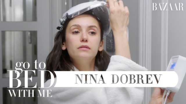 Nina Dobrev's Skincare Routine (Go To Bed With Me) / by Harper's BAZAAR